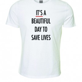 It's a Beautiful Day to Save Lives – T-Shirt