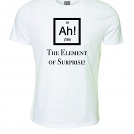 Ah! The Element of Surprise – T-Shirt