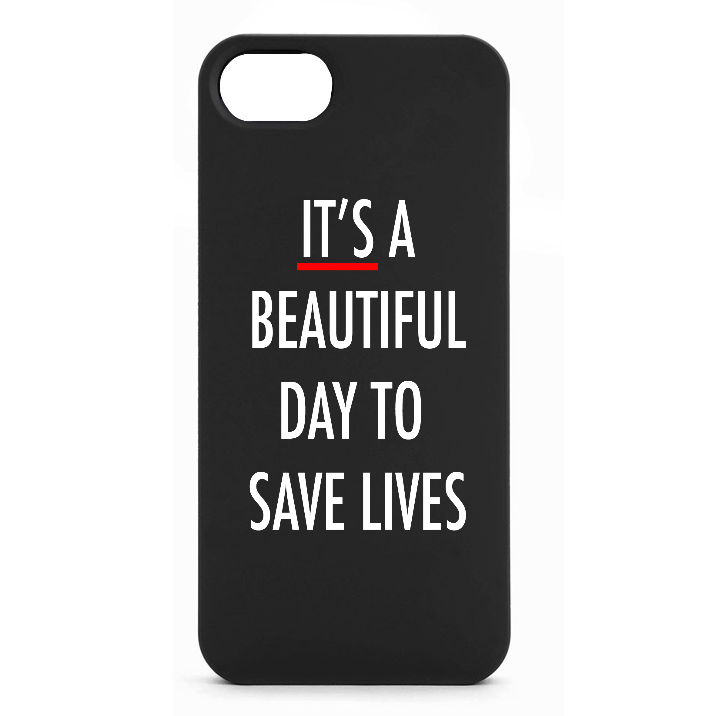 It's a beautiful day to save lives phone case