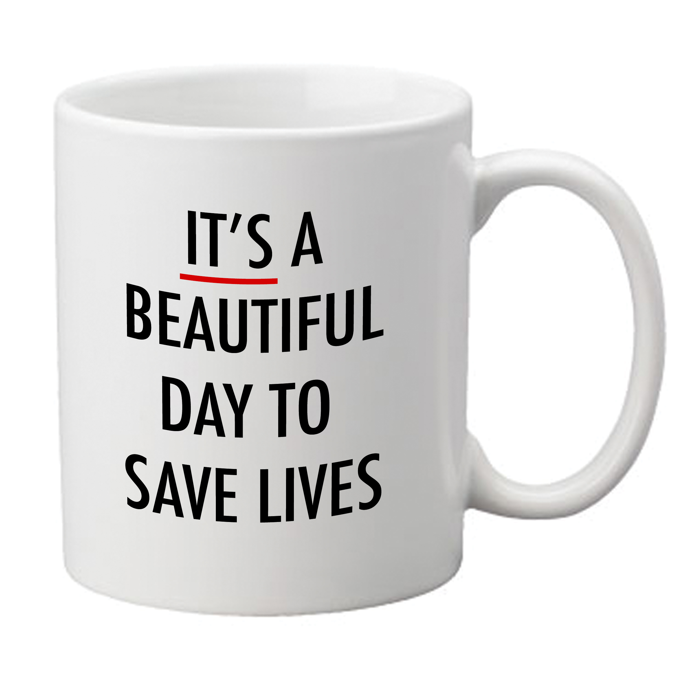 It's a Beautiful Day to save lives - Medical Mug