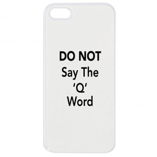 do not say the q word iPhone phone case