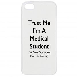 Trust Me I'm A Medical Student – Phone Case