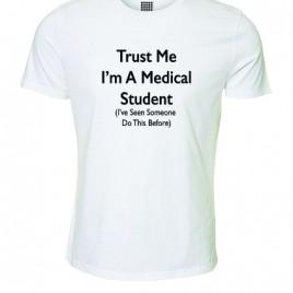 Trust Me I'm A Medical Student T-Shirt