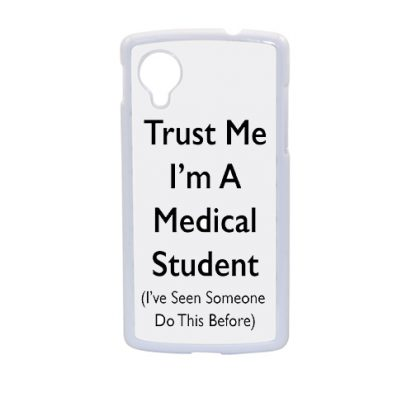 trust me i'm a medical student Nexus phone case