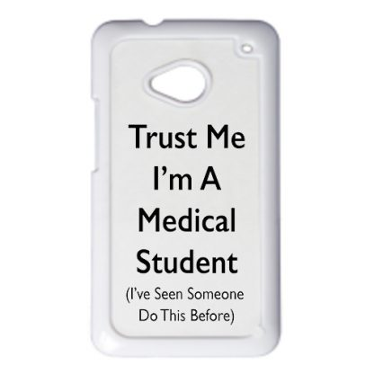 trust me i'm a medical student HTC1 phone case