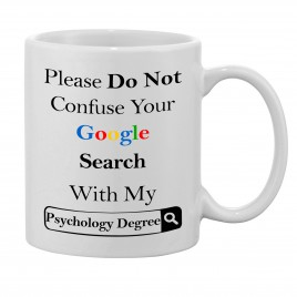 Do Not Confuse your Google Search with my Psychology Degree