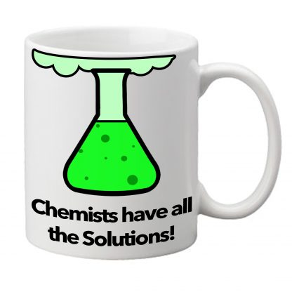 Chemistry gift, chemist have all the solutions solutions, science mug