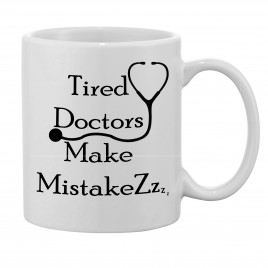 Tired Doctors Make Mistakes Mug