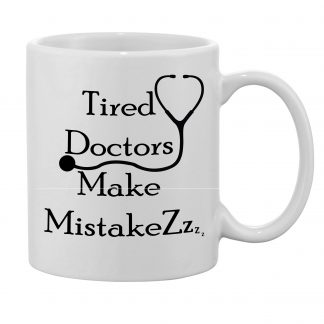 tired doctors make mistakes