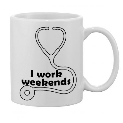 I work weekends