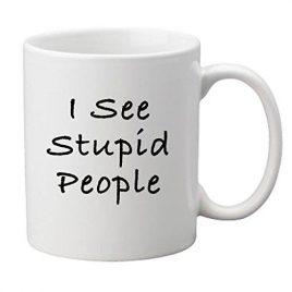 """""""I See Stupid People"""" Comedy Sixth Sense Tasse"""