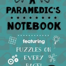 A Paramedic's Notebook: Featuring 100 puzzles