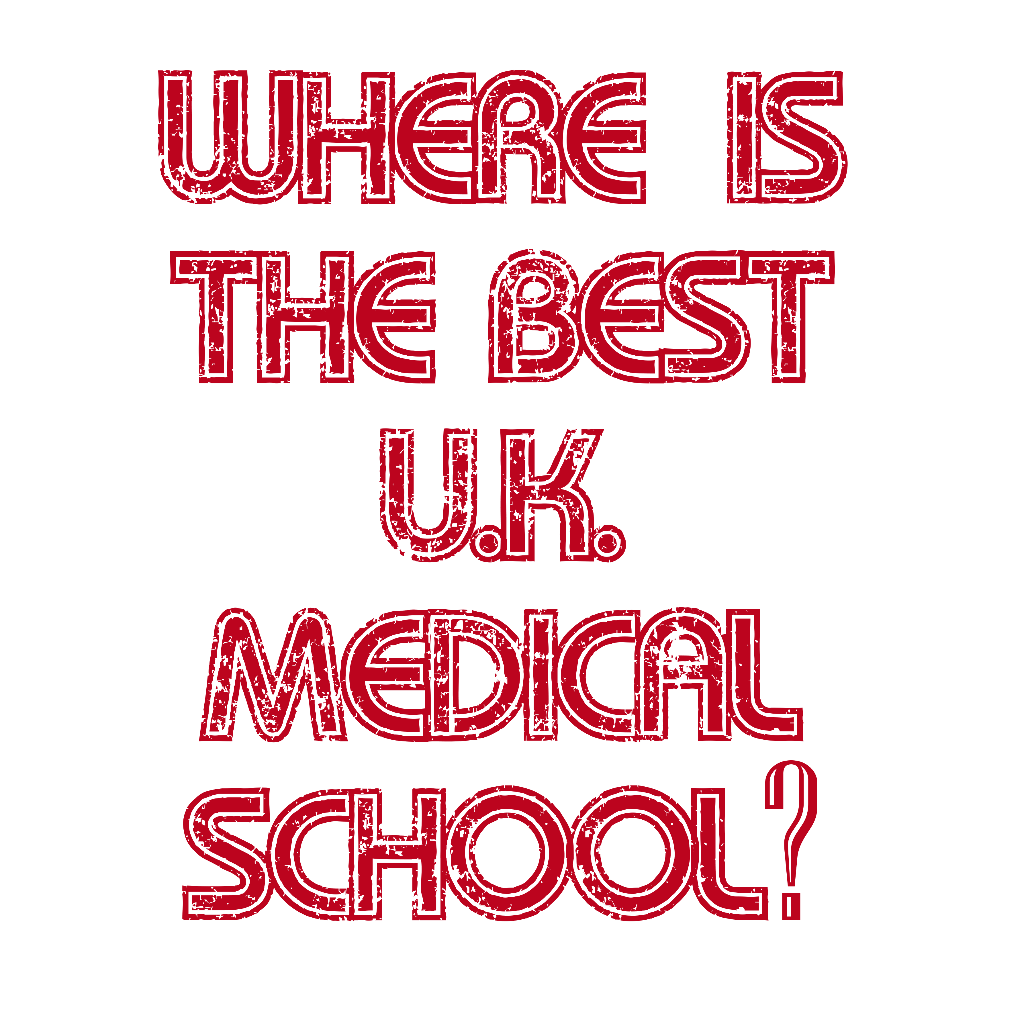 Where is the Best UK Medical School